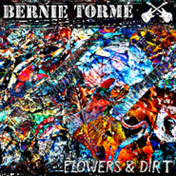 Bernie Torme's Flowers and Dirt