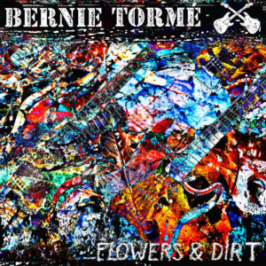 Bernie Torme - Flowers & Dirt