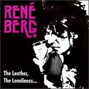 Rene Berg - The Leather, the Loneliness & Your Dark Eyes