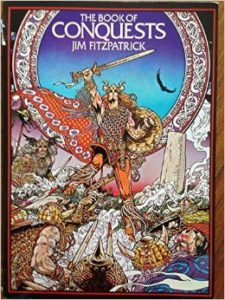 The Book of Conquests Written and illustrated by Jim Fitzpatrick.